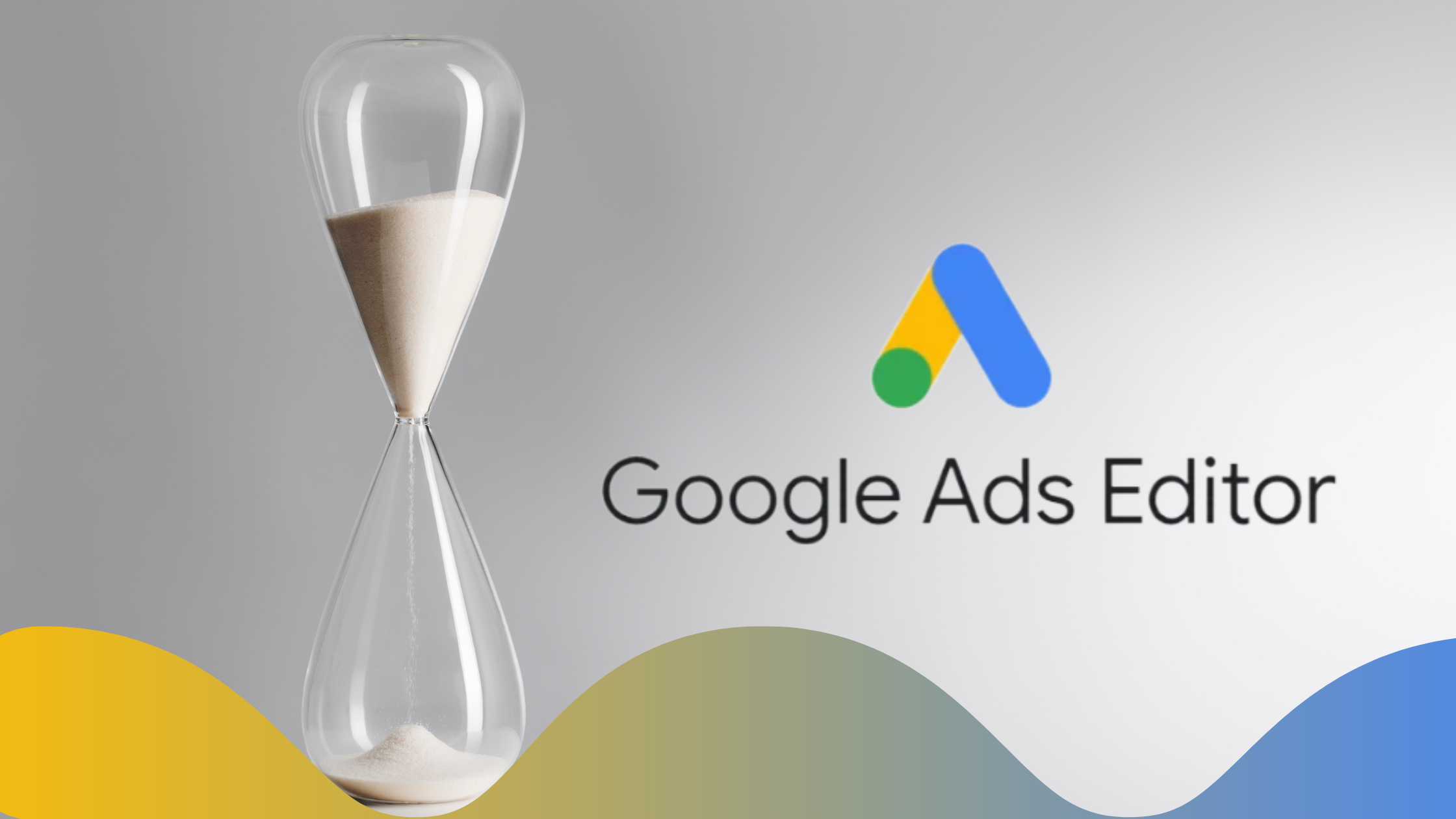 Come modificare campagne Google Ads con Google Ads Editor