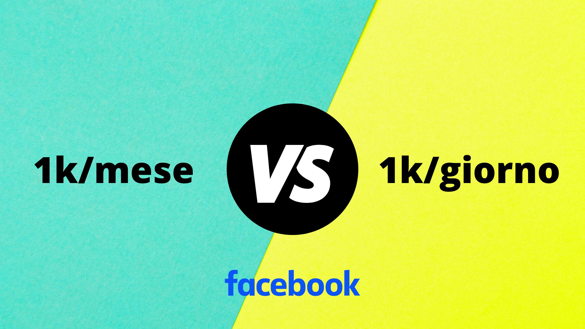 Account pubblicitario da 1k/mese vs 1k/giorno: ecco le differenze